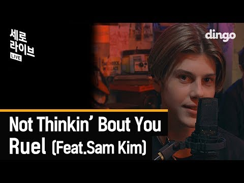 Ruel - Not Thinkin' Bout You (Feat.Sam Kim) [세로라이브] LIVE