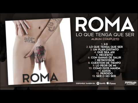 ROMA. Lo Que Tenga Que Ser (Album Completo).-