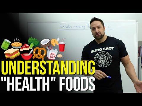 """Understanding """"Health"""" Foods"""