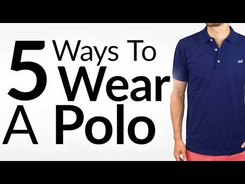 73b75a83c Look Awesome In A Polo | 5 Ways to Wear a Polo Shirt | Perfect Polo Fit &  Fabric