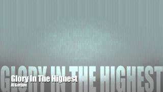 Al Gordon - Glory In The Highest