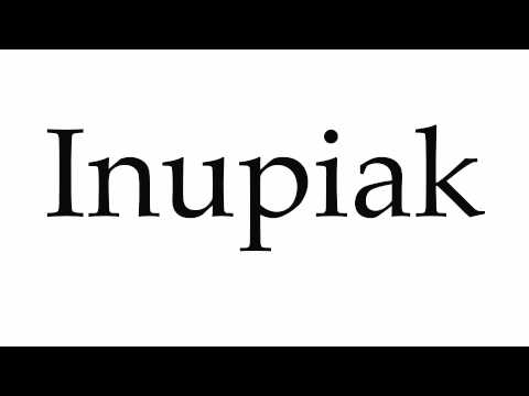 How to Pronounce Inupiak