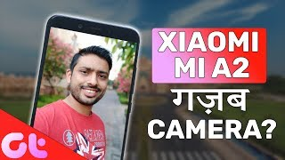 Mi A2 Camera Review: Ghazab Camera for Price?