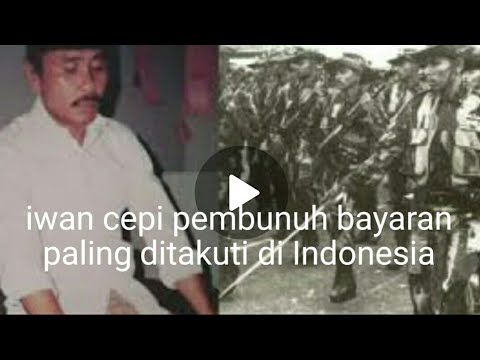 Terbaru 2018 Kisah Iwan Cepi Pembunuh Bayaran Paling Di Takuti Seantero Jagat