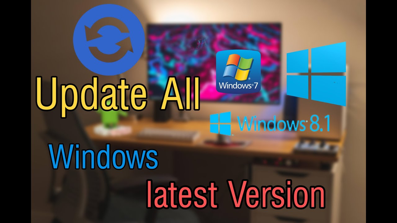 How To Update Windows  7 8 1 10  Latest Version