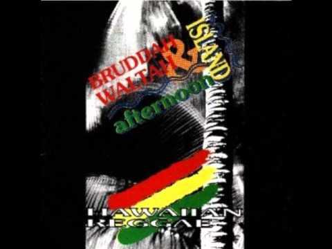 """Bruddah Waltah """" Long Ago """"  Hawaiian Reggae"""