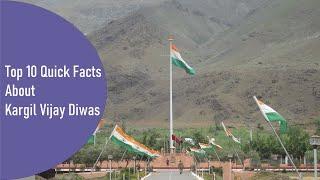 Top 10 Quick Facts About Kargil Vijay Diwas | कारगिल विजय दिवस