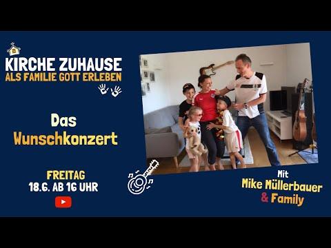 "Das Wunschkonzert 18.6.2021 ""Kirche Zuhause - Als Familie Gott erleben"""