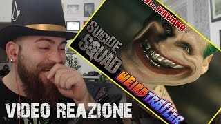 REAZIONE A SUICIDE SQUAD Weird Trailer by ALDO JONES