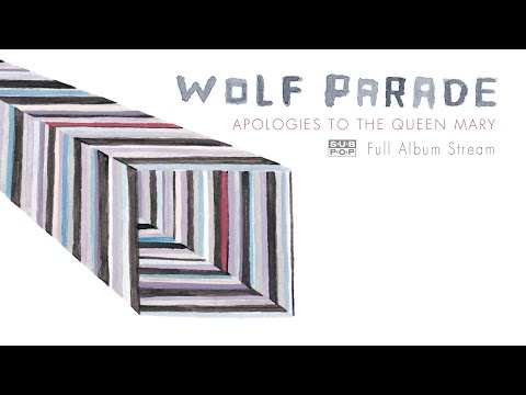 Wolf Parade - Apologies to the Queen Mary [FULL ALBUM STREAM]