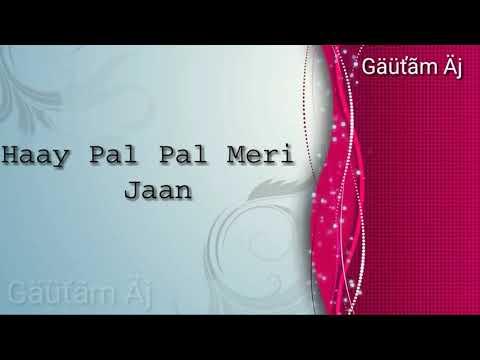 Haay Pal Pal Meri Jaan Jaati Rahi