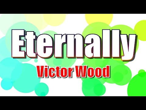 Eternally - Victor Wood ( karaoke | videoke )