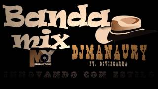 Banda Mix  (ICE)  DjManaury Ft DjViscarra