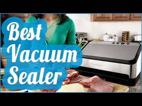 Best Vacuum Sealer To Buy In 2017
