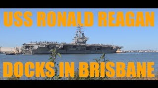 USS Ronald Reagan Docks In The Port Of Brisbane