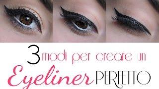3 modi per creare un Eye-liner PERFETTO!