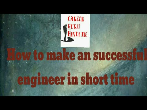 How to make a successful engineer in short time