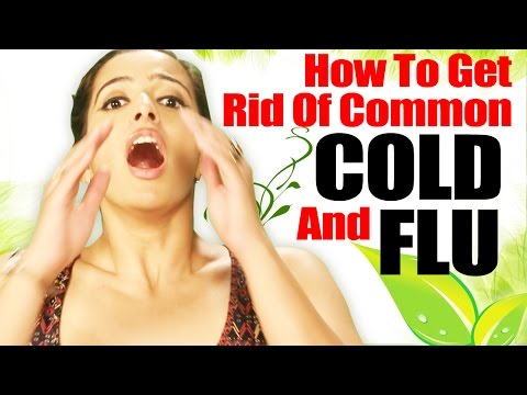 How To Get Rid Of Common Cold And Flu Quickly