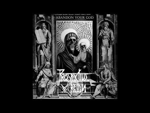 Prospective Reign - Abandon Your God [Full Album]