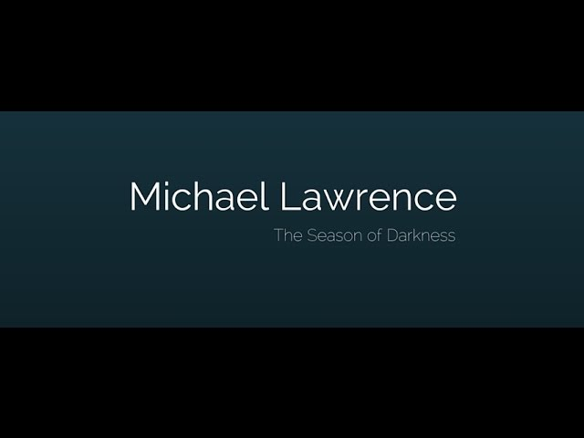 MICHAEL LAWRENCE: A Season Of Darkness TRAILER