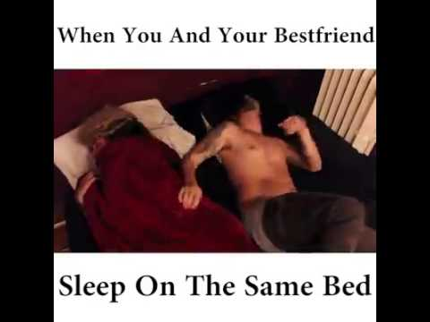 Sleeping in the same bed with your best friend