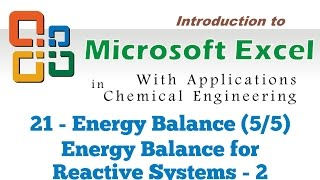 Excel for Chemical Engineers I 21 I Energy balance (5/5) [Energy balance for reactive systems 2]