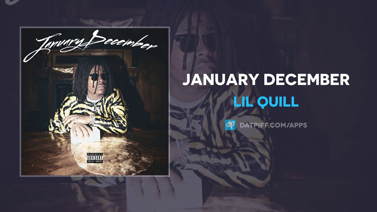 Lil Quill — January December (AUDIO)