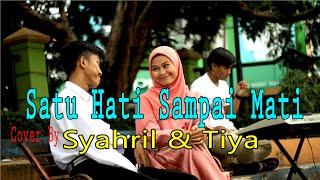 SATU HATI SAMPAI MATI (Thomas Arya) - TIYA & SYAHRIL (Cover Dangdut)