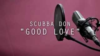 Scubba Don - Good Love - Studio Video