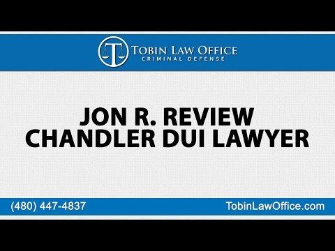 Jon R Review of Chandler DUI Lawyer Tim Tobin | Tobin Law Office