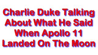 Astronaut Charlie Duke About What You Heard When Apollo 11 Landed On The Moon - Travels With Phil