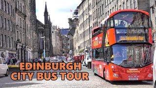 EDINBURGH - CITY SIGHTSEEING BUS TOUR 2019 4K
