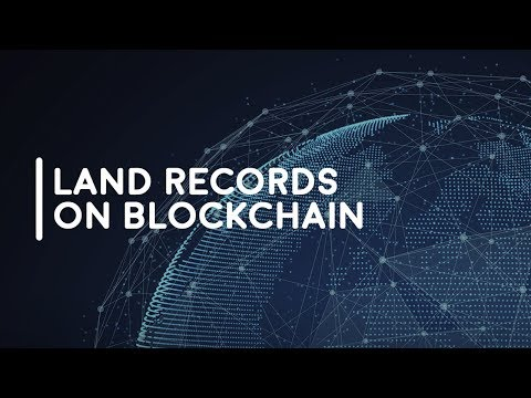 Land Records on Blockchain| Blockchain Use Cases| Blockchain for Land Registry