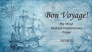 2020/10/18 - Bon Voyage - Multiply Extraordinary Prayer