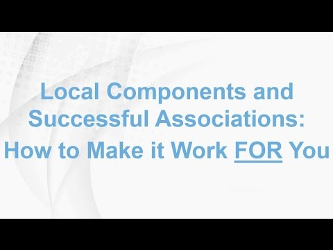 Local Components and Successful Associations: How to Make it Work FOR You