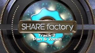 Track 2 Pan & Zoom - SHAREfactory™ v1.08