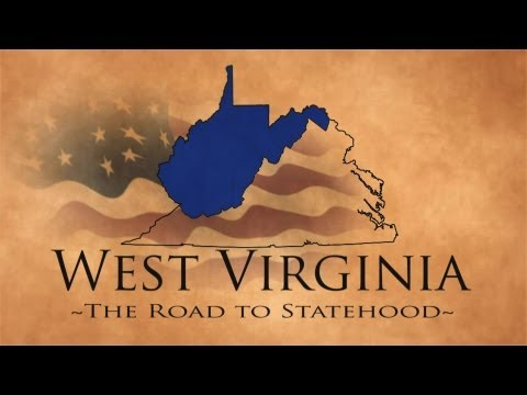 West Virginia:  The Road to Statehood - New