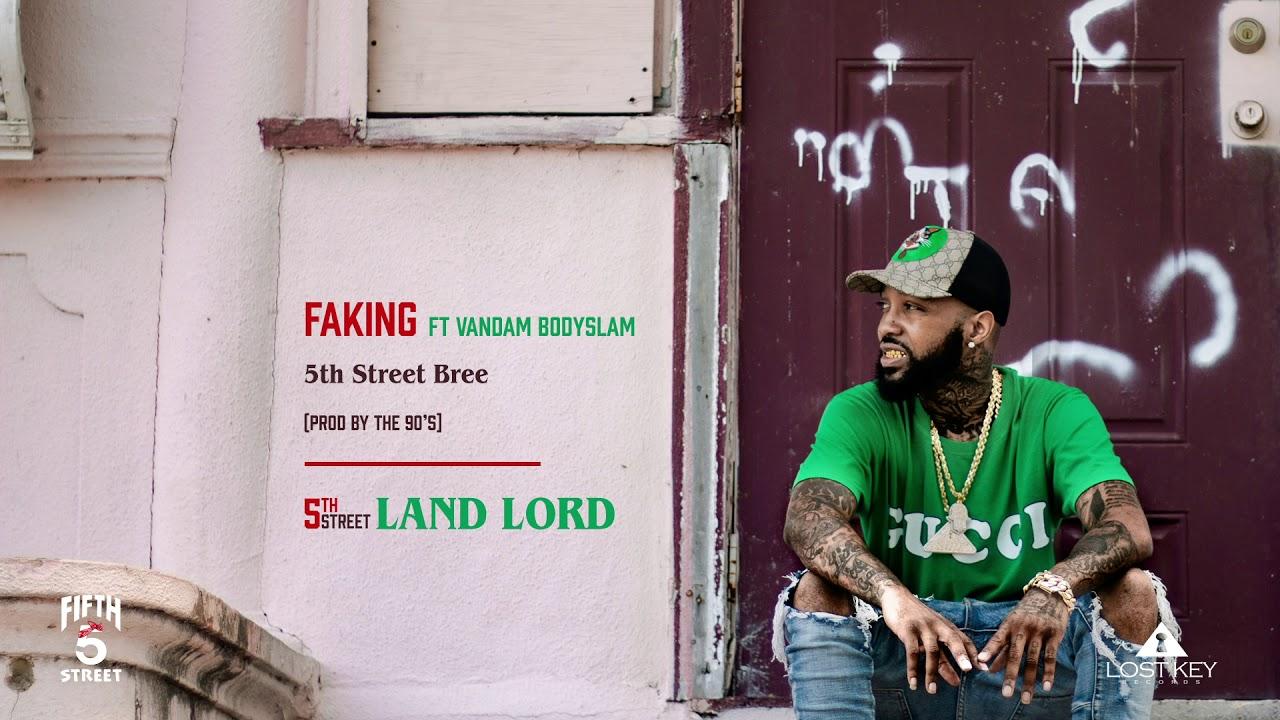Download 5th Street Bree - Faking ft. Vandam Bodyslam
