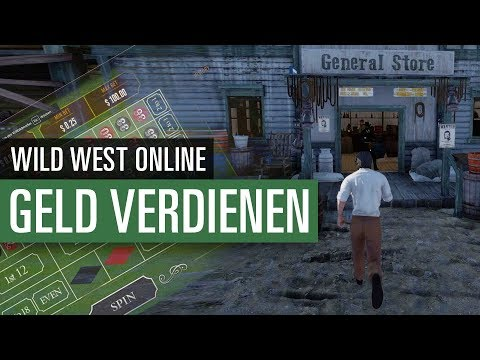 Wild West Online: Geld verdienen mit Glücksspiel und Gold