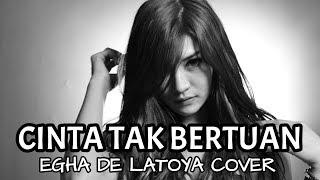EGHA DE LATOYA CINTA TAK BERTUAN LIVE ACOUSTIC MP3