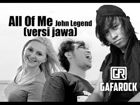 All Of Me - John Legend COVER ( versi jawa ) Gafarock