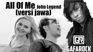 All Of Me - John Legend COVER ( versi jawa ) Gafarock Mp3