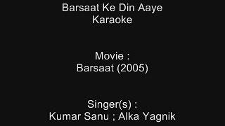 Barsaat Ke Din Aaye - Karaoke - Barsaat (2005) - Kumar Sanu ; Alka Yagnik