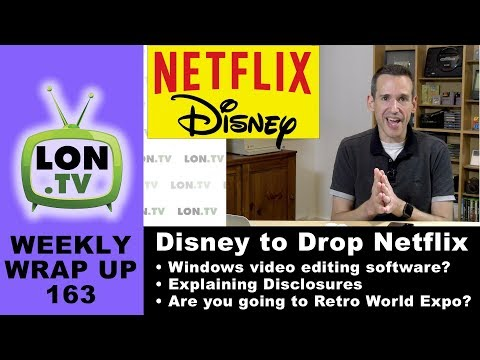 Weekly Wrapup 163 - Disney to Drop Netflix, Disclosures Explained, Going to Retroworld Expo?