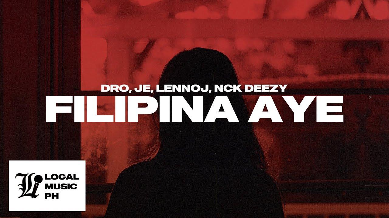 Pieces - Filipina Aye (feat. DRO, Je, Lennoj, Nck Deezy)