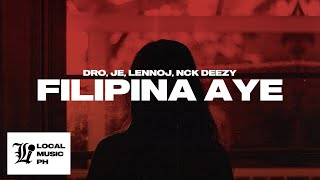 Pieces - Filipina Aye (feat. DRO, Je, Lennoj, Nck Deezy)