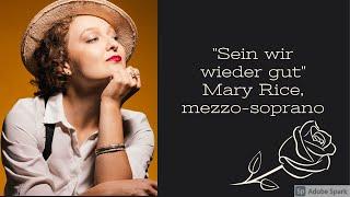 Mary Rice - Sein wir wieder gut/Composer's Aria (R. Strauss)