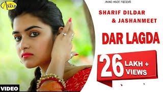 Sharif Dildar I Jashanmeet I Dar Lagda I Anand Music I Latest Punjabi Song 2019