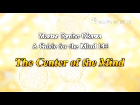 The Center of the Mind - A Guide for the Mind 144