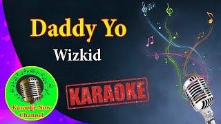 [Karaoke] Daddy Yo- Wizkid- Karaoke Now